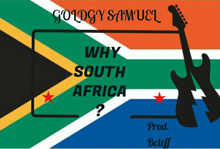 [Music] Goldgy Samuel – Why South Africa Prod. Bcleff